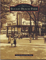 The newest book on Euclid Beach Park® published by Arcadia Publishing.  See many never before seen photos from Cleveland's most beloved park.  $21.95 + tax (Ohio) & shipping